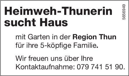 Heimweh-Thunerin sucht Haus, in der Region Thun