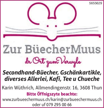 Zur BüecherMuus, Thun - Secondhand-Büecher, Gschänkartikle, diverses Allerlei, Kafi, Tee u Chueche
