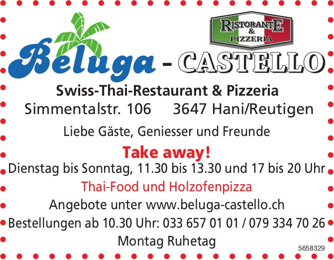 Beluga-Castello Swiss-Thai-Restaurant & Pizzeria - Take away!