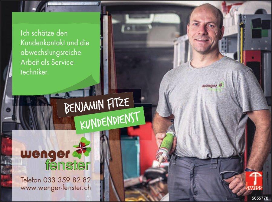 Wenger Fenster - Ich schätze den Kundenkontakt und die abwechslungsreiche Arbeit als Service- techniker. Benjamin Fitze