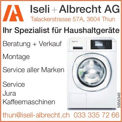 Iseli + Albrecht AG, Thun - Ihr Spezialist für Haushaltgeräte