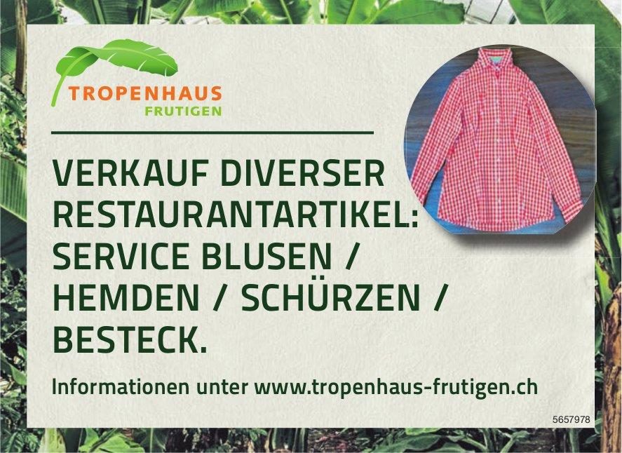 Tropenhaus, Frutigen - Verkauf diverser Restaurantartikel: Service Blusen /Hemden / Schürzen / Besteck
