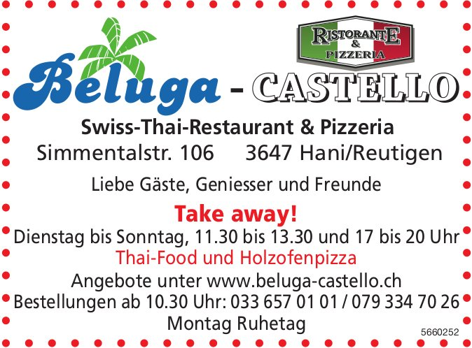 Beluga-Castello Swiss-Thai-Restaurant & Pizzeria, Hani/Reutigen - Take away!