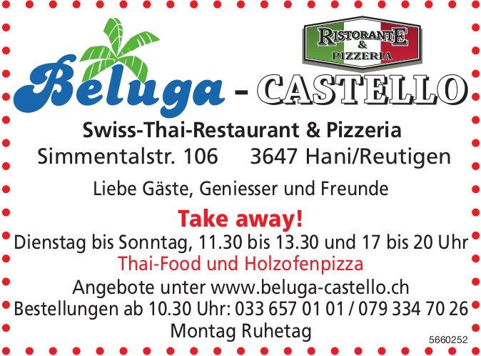 Beluga-Castello Swiss-Thai-Restaurant & Pizzeria, Hani/Reutigen - Take away!
