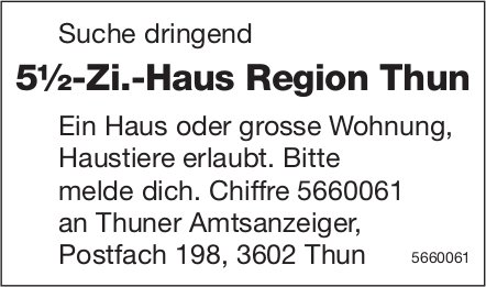5½-Zi.-Haus Region Thun, zu mieten gesucht