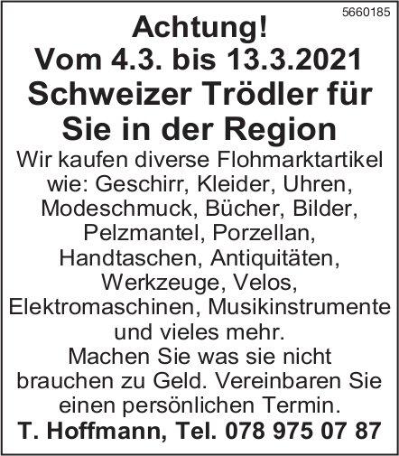 T. Hoffmann - Achtung! Vom 4.3. bis 13.3.2021 Schweizer Trödler für Sie in der Region