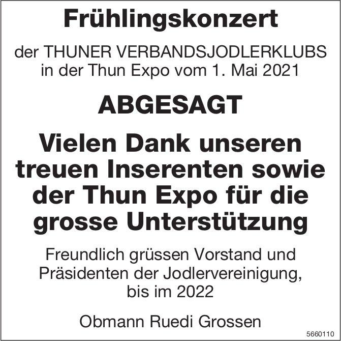 Frühlingskonzert der Thuner Verbandsjodlerklubs in der Thun Expo vom 1. Mai 2021 Abgesagt