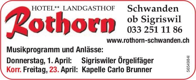 Landgasthof Rothorn - Musikprogramm und Anlässe, 1. + 23. April, Schwanden ob Sigriswil