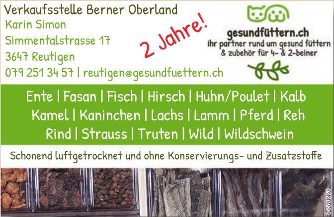 Gesundtüttern.ch, Ihr Partner rund um gesund Füttern für 4- & 2-Beiner -  Verkaufsstelle Berner Oberland