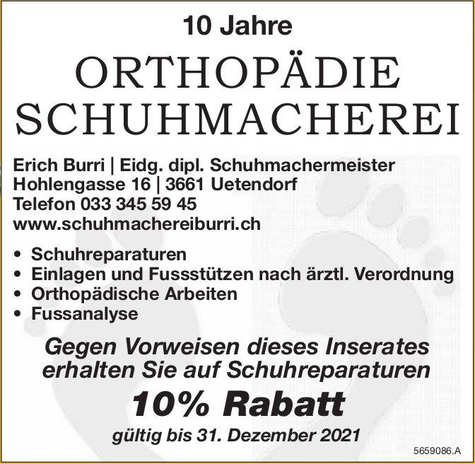 10 Jahre Orthopädie Schuhmacherei - Gegen Vorweisen dieses Inserates erhalten Sie auf Schuhreparaturen 10% Rabatt