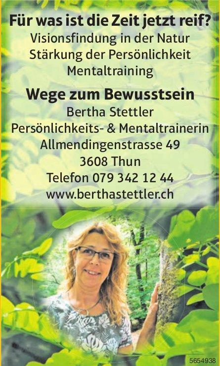Bertha Stettler, Thun - Für was ist die Zeit jetzt reif? Wege zum Bewusstsein