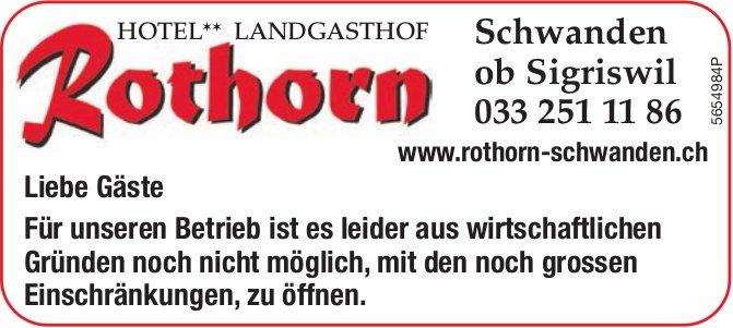 Landgasthof Rothorn, Schwanden ob Sigriswil - Aus wirtschaftlichen Gründen ist es noch nicht möglich, mit den noch grossen Einschränkungen,  zu öffnen.