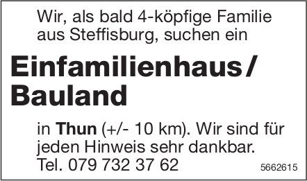 Einfamilienhaus / Bauland, Thun, zu kaufen gesucht