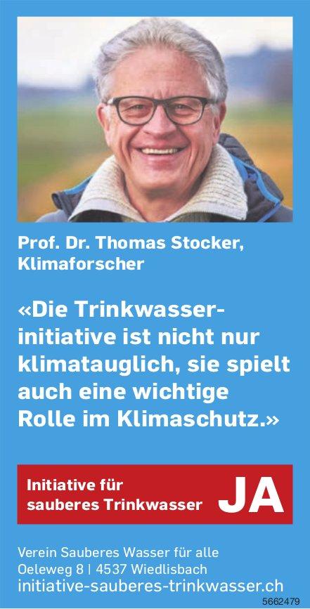 Prof. Dr. Thomas Stocker, Klimaforscher, Wiedlisbach - Initiative für sauberes Trinkwasser: Ja