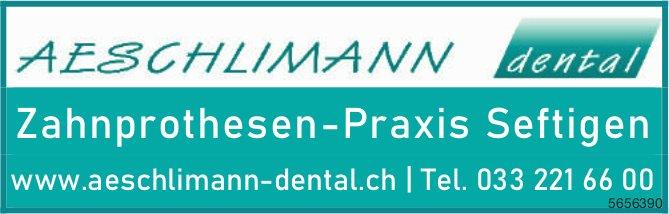 Aeschlimann Dental, Seftigen - Zahnprothesen-Praxis