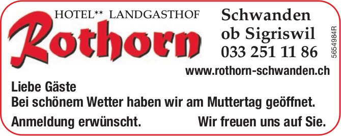 Landgasthof Rothorn, Schwanden ob Sigriswil - Bei schönem Wetter haben wir am Muttertag geöffnet.