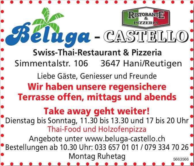 Beluga Castello Swiss-Thai-Restaurant & Pizzeria - Wir haben unsere regensichere Terrasse offen, mittags und abends Take away geht weiter!