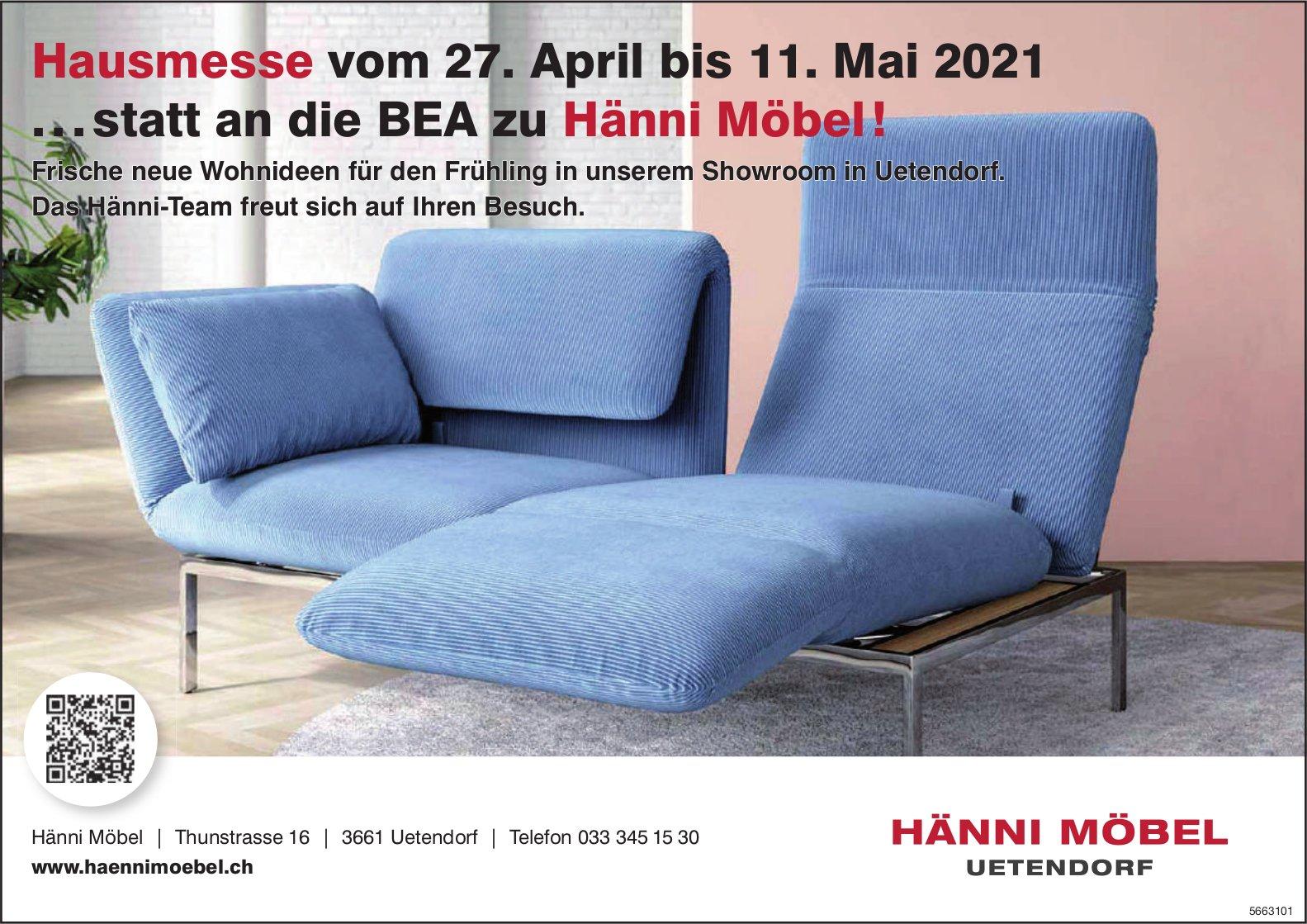 Hausmesse...statt an die BEA, 27. April - 11. Mai, Hänni Möbel, Uetendorf