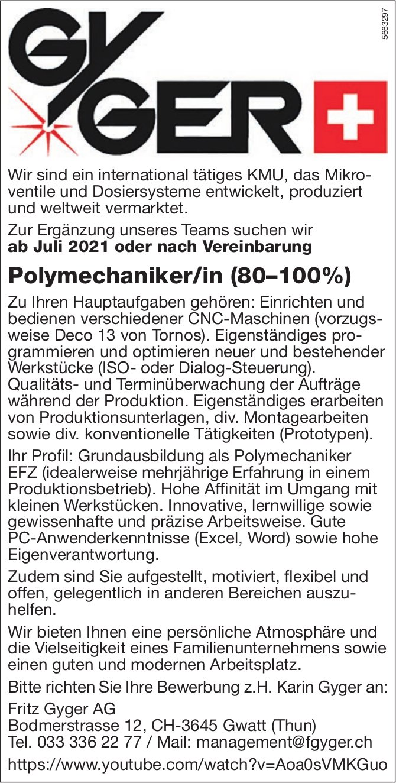 Polymechaniker/in (80–100%), Fritz Gyger AG, Gwatt, gesucht