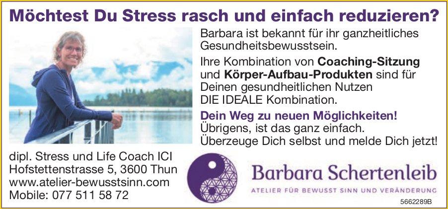 Barbara Schertenleib, Thun - Möchtest Du Stress rasch und einfach reduzieren?