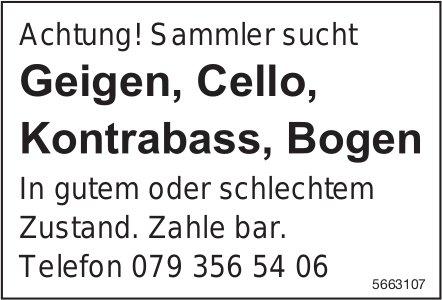 Sammler sucht Geigen, Cello,  Kontrabass, Bogen