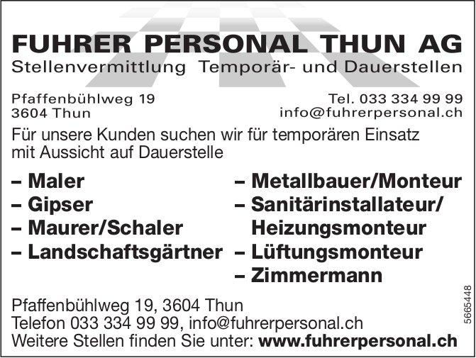 Maler, Gipser, Maurer/Schaler, Landschaftsgärtner...Fuhrer Personal Thun AG, gesucht