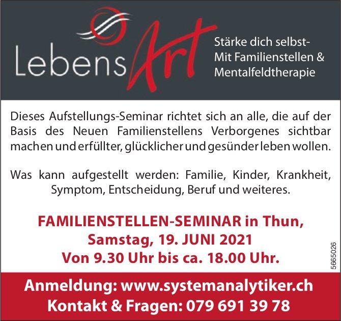 FAMILIENSTELLEN-SEMINAR in Thun, Samstag,  19. JUNI 2021 Von 9.30 Uhr bis ca. 18.00 Uhr., 19. Juni, Thun