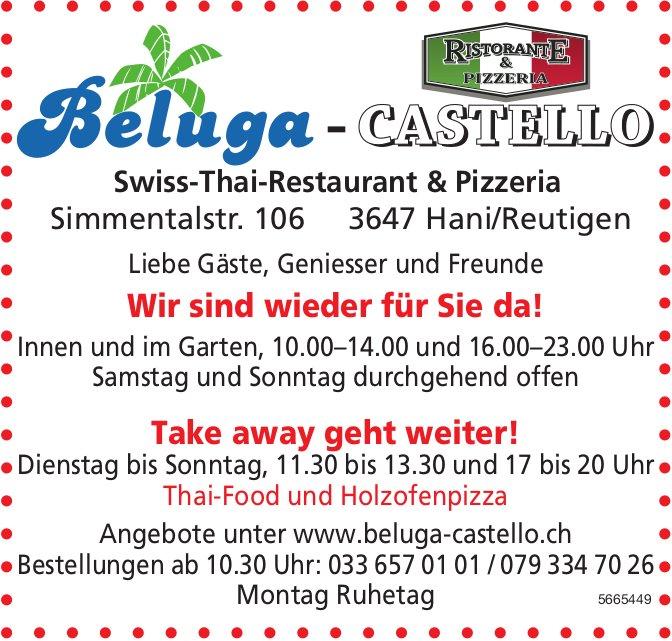 Beluga-Castello Swiss-Thai-Restaurant & Pizzeria - Wir sind wieder für Sie da! Take away geht weiter!