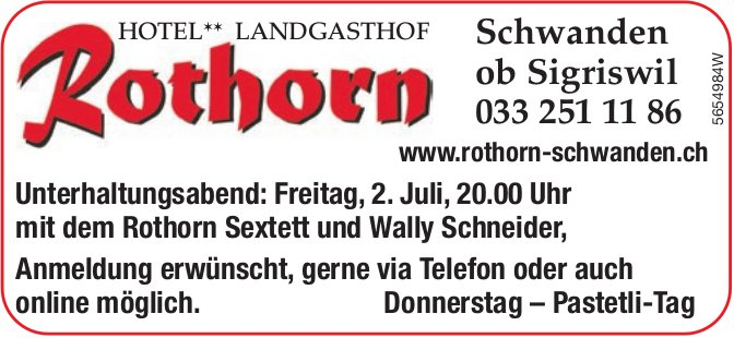 Unterhaltungsabend: Freitag, 2. Juli,  mit dem Rothorn Sextett und Wally Schneider, Landgasthof Rothorn, Schwanden ob Sigriswil
