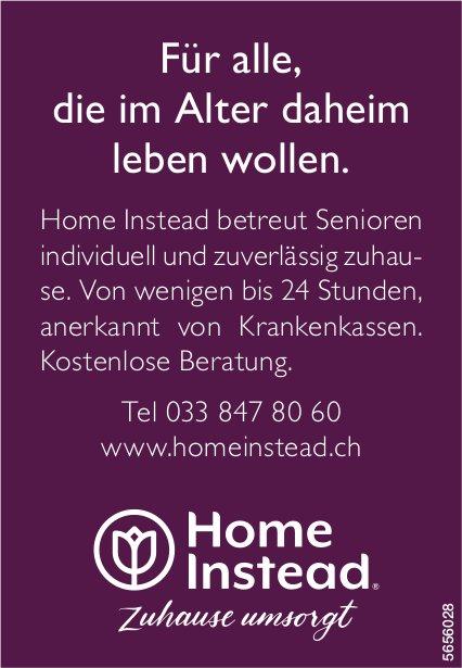 Home Instead - Für alle, die im Alter daheim leben wollen.