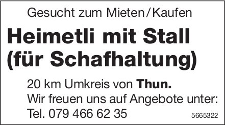 Heimetli mit Stall (für Schafhaltung), 20 km Umkreis Thun, zu mieten gesucht