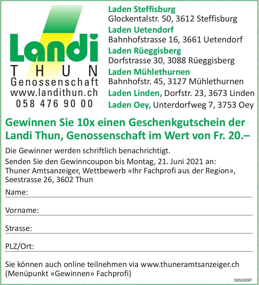 Gewinnen Sie 10x einen Geschenkgutschein der Landi Thun, Genossenschaft im Wert von Fr. 20.–