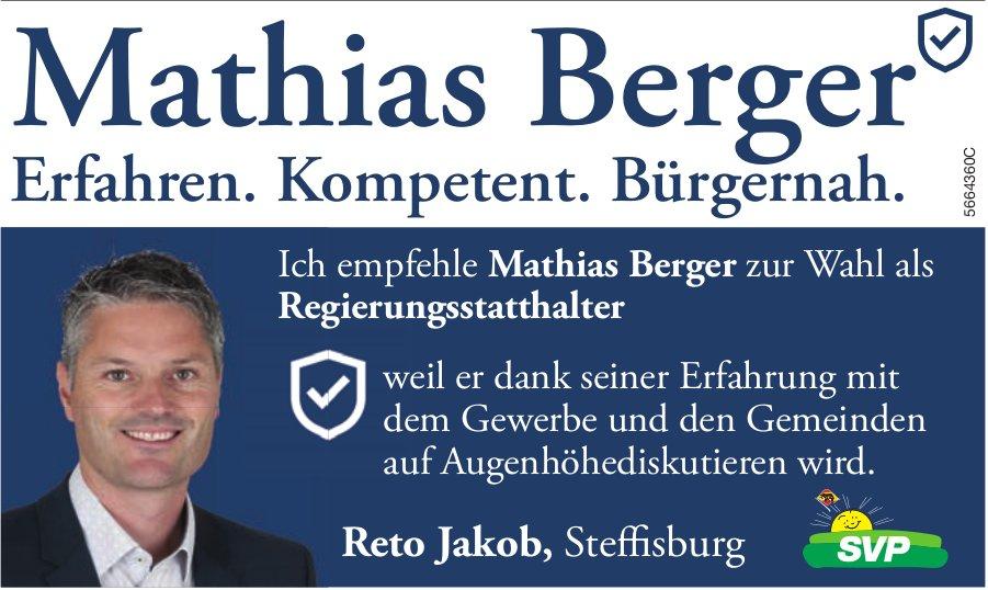 Reto Jakob, Steffisburg - Ich empfehle Mathias Berger zur Wahl als Regierungsstatthalter