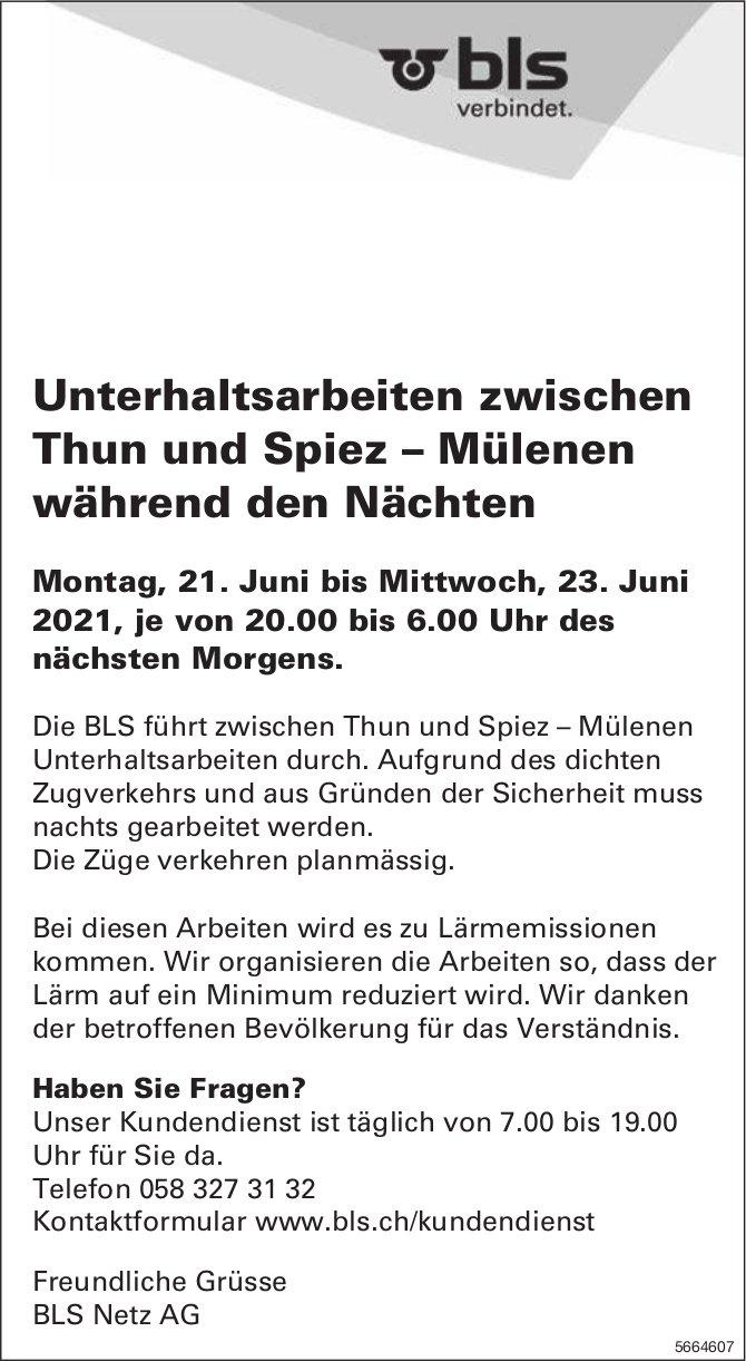BLS Netz AG -  Unterhaltsarbeiten zwischen Thun und Spiez – Mülenen während den Nächten, 21. - 23. Juni
