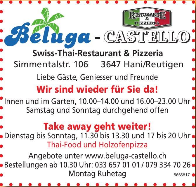 Beluga Castello Swiss-Thai-Restaurant & Pizzeria - Wir sind wieder für Sie da! Take away geht weiter!
