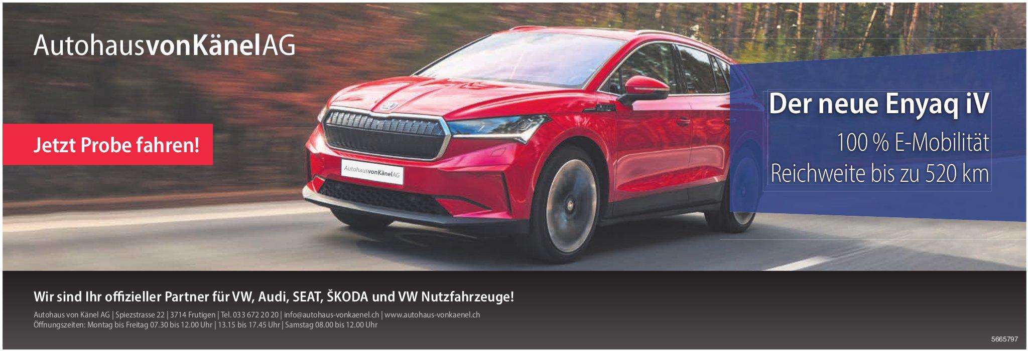 Autohaus von Känel AG, Frutigen - Der neue Enyaq iV, 100% E-Mobilität,  Reichweite bis zu 520 km