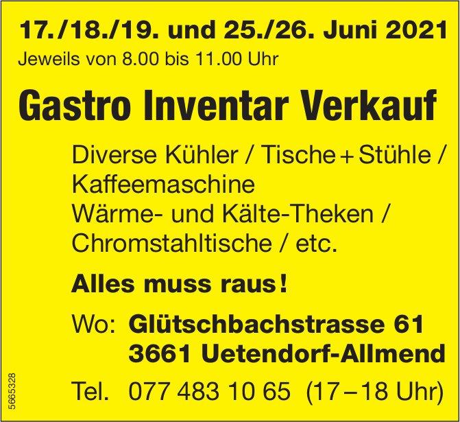 Gastro Inventar Verkauf, 17./18./19./25. + 26. Juni, Uetendorf-Allmend
