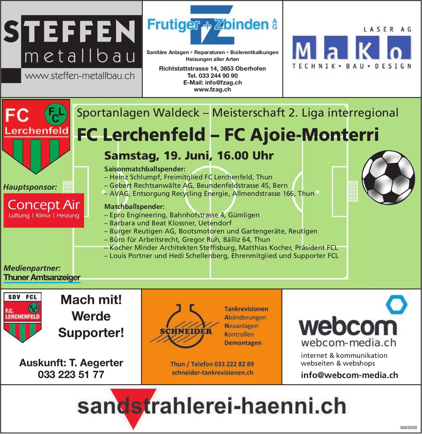 FC Lerchenfeld vs. FC Ajoie-Monterri, 19. Juni, Sportanlagen Waldeck