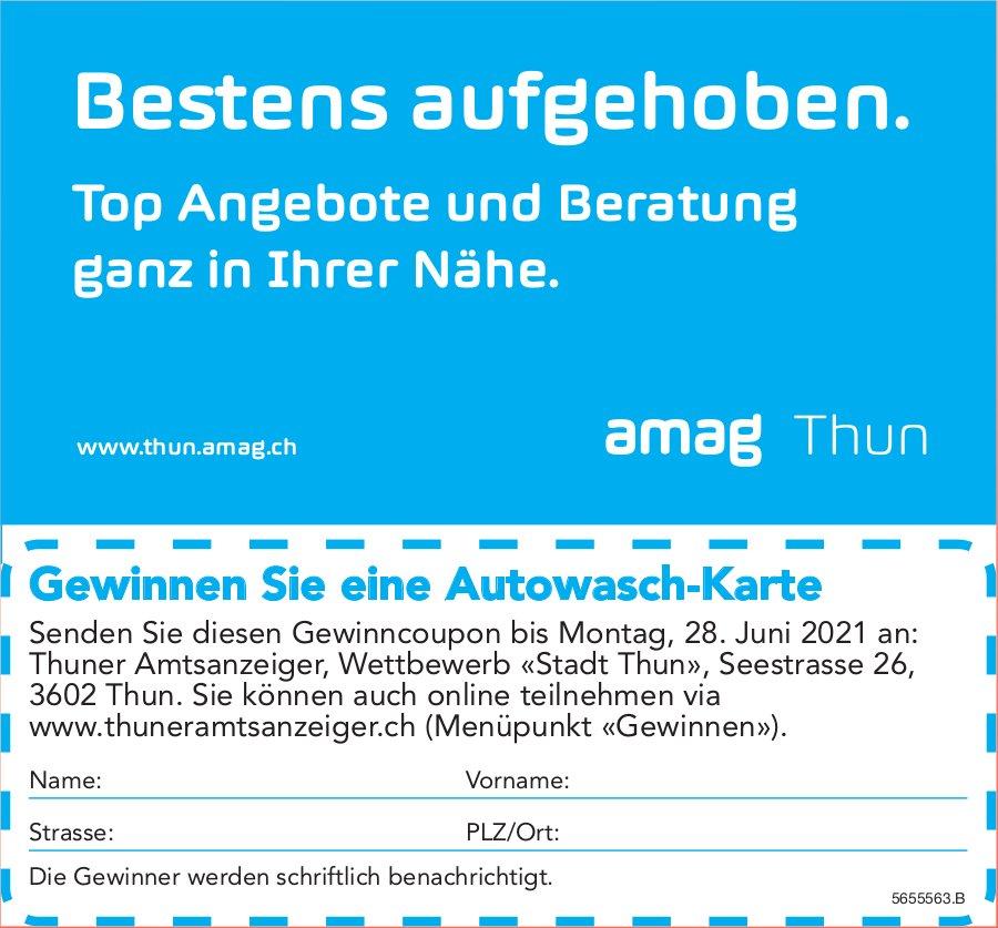 Amag Thun - Bestens aufgehoben. Gewinnen Sie eine Autowasch-Karte, bis 28. Juni