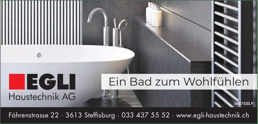 Egli Haustechnik AG, Steffisburg - Ein Bad zum Wohlfühlen