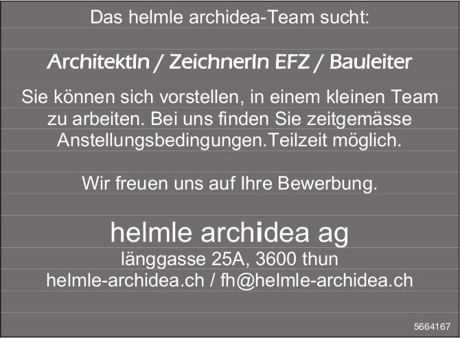ArchitektIn / ZeichnerIn EFZ / Bauleiter, helmle archidea ag, Thun, gesucht