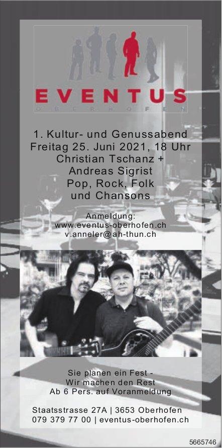 Eventus Oberhofen - 1. Kultur- und Genussabend, Christian Tschanz + Andreas Sigrist Pop,  Rock,  Folk und Chansons, 25. Juni