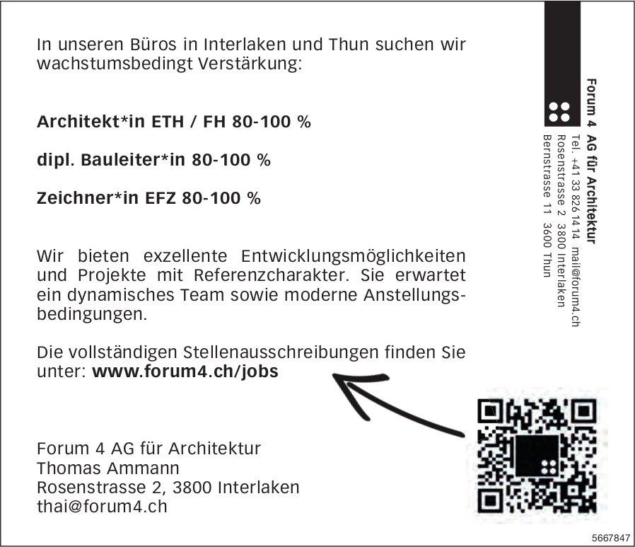 Architekt*in ETH / FH, dipl. Bauleiter*in & Zeichner*in EFZ, Forum 4 AG für Architektur, Interlaken,  gesucht