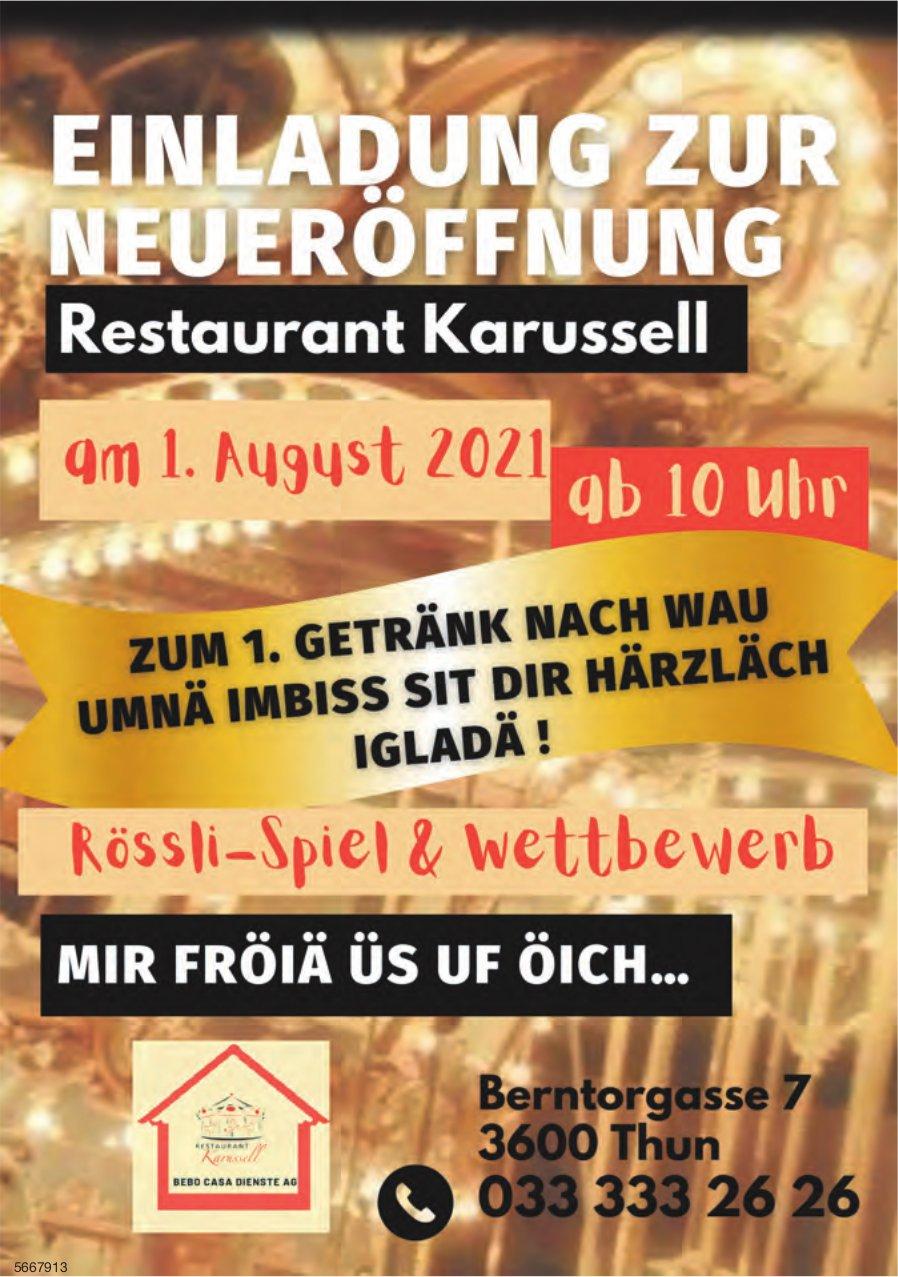 Einladung zur Neueröffnung, 1. August, Restaurant Karussell, Thun
