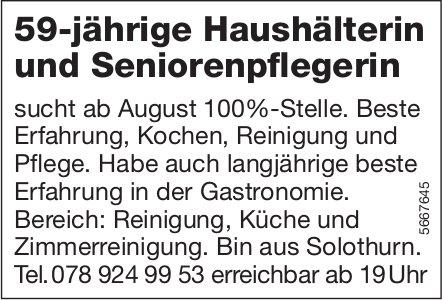 59-jährige Haushälterin und Seniorenpflegerin sucht ab August 100%-Stelle, Solothurn