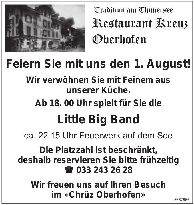Feiern Sie mit uns den 1. August! Mit Little Big Band, 1. August, Restaurant Kreuz Oberhofen