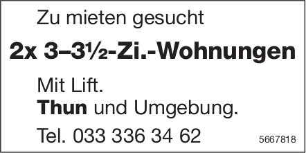 2x 3–3½-Zi.-Wohnungen, Thun und Umgebung, zu mieten gesucht