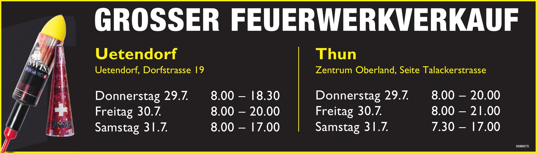 Grosser Feuerwerkverkauf, 29. - 31. Juli, Uetendorf & Thun