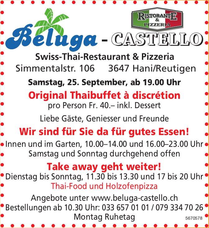 Beluga-Castello Swiss-Thai-Restaurant & Pizzeria - Original Thaibuffet à discrétion, 25. September