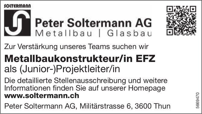 Metallbaukonstrukteur/in EFZ, Peter Soltermann AG, Thun, gesucht
